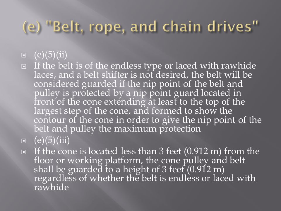 (e) Belt, rope, and chain drives