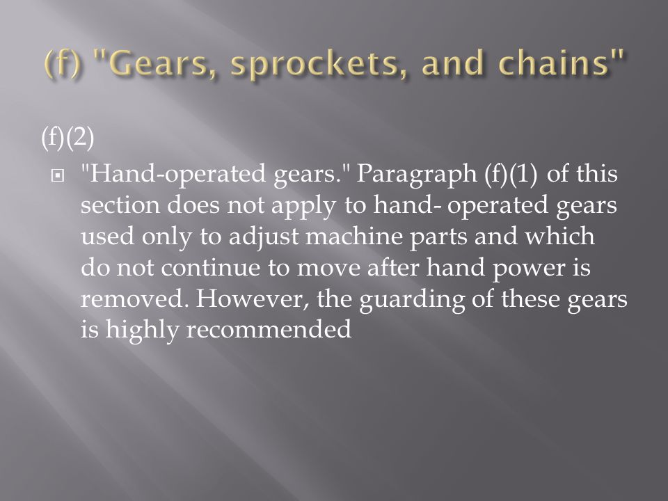 (f) Gears, sprockets, and chains