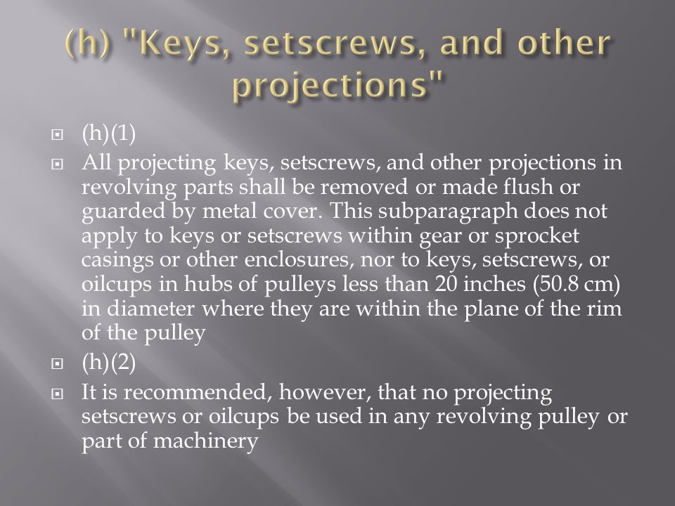 (h) Keys, setscrews, and other projections