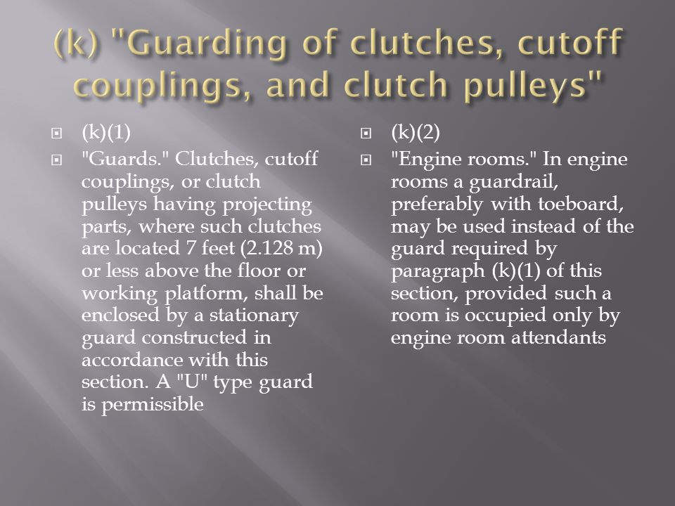 (k) Guarding of clutches, cutoff couplings, and clutch pulleys