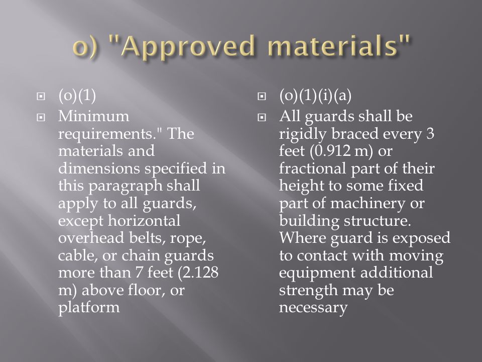o) Approved materials (o)(1)