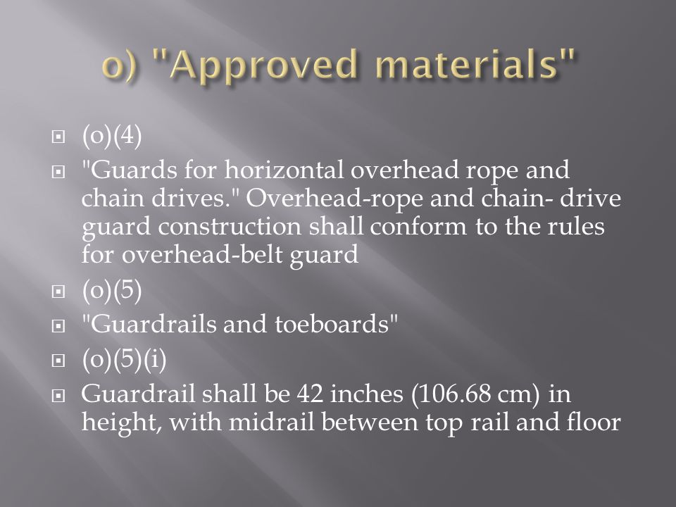 o) Approved materials (o)(4)