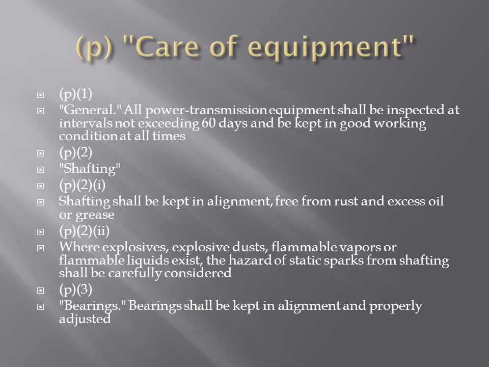 (p) Care of equipment (p)(1)
