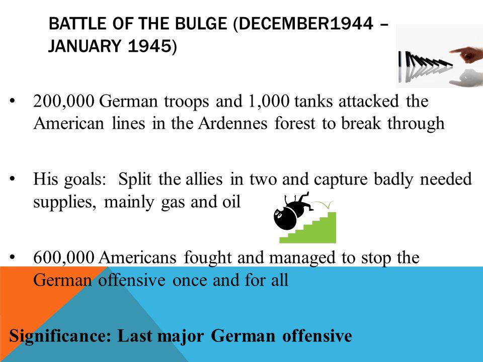 Battle of the bulge (December1944 – January 1945)
