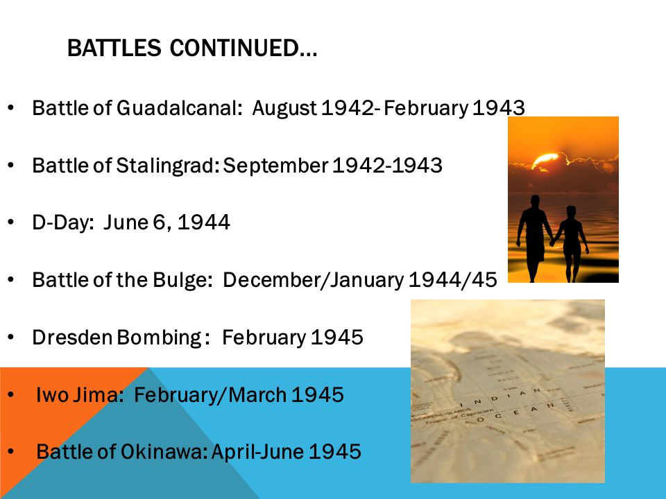 Battles continued… Battle of Guadalcanal: August 1942- February 1943