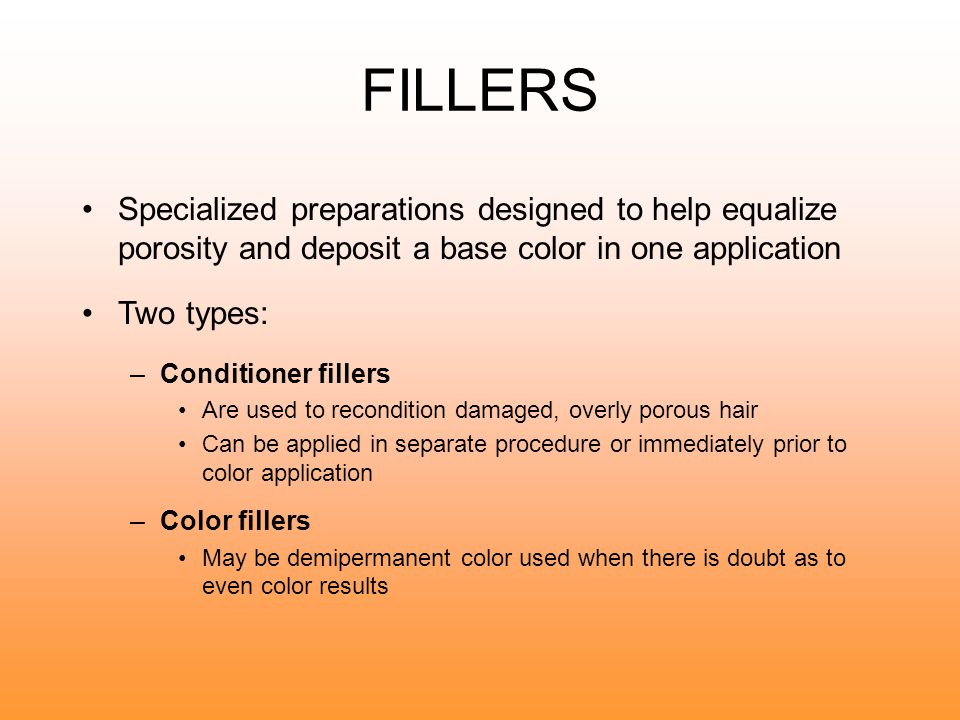 FILLERS Specialized preparations designed to help equalize porosity and deposit a base color in one application.
