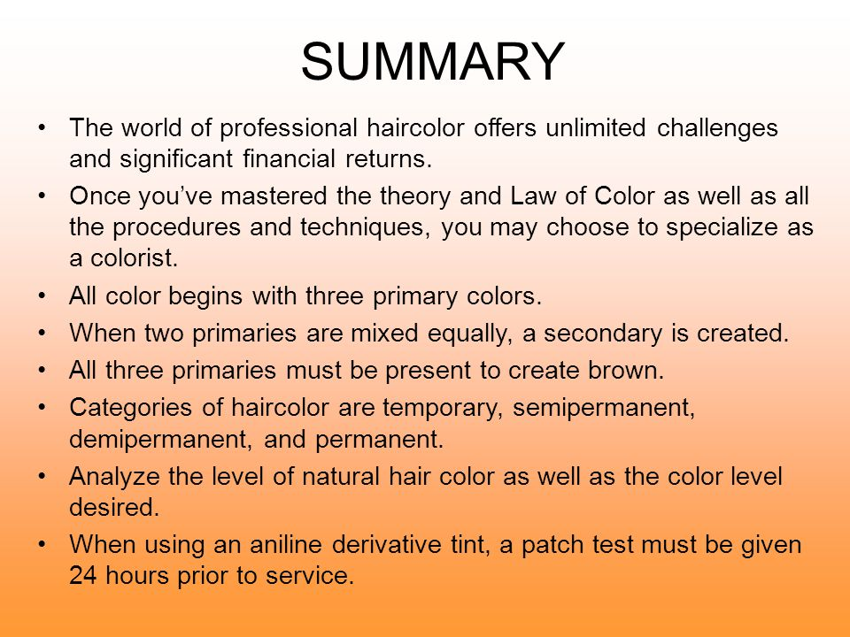 SUMMARY The world of professional haircolor offers unlimited challenges and significant financial returns.