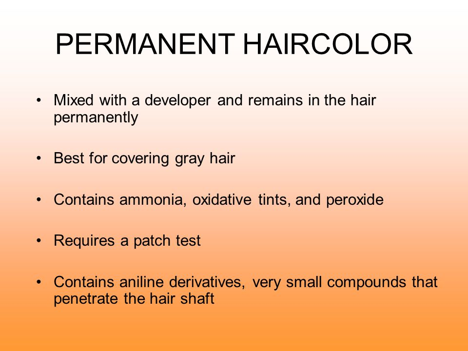 PERMANENT HAIRCOLOR Mixed with a developer and remains in the hair permanently. Best for covering gray hair.