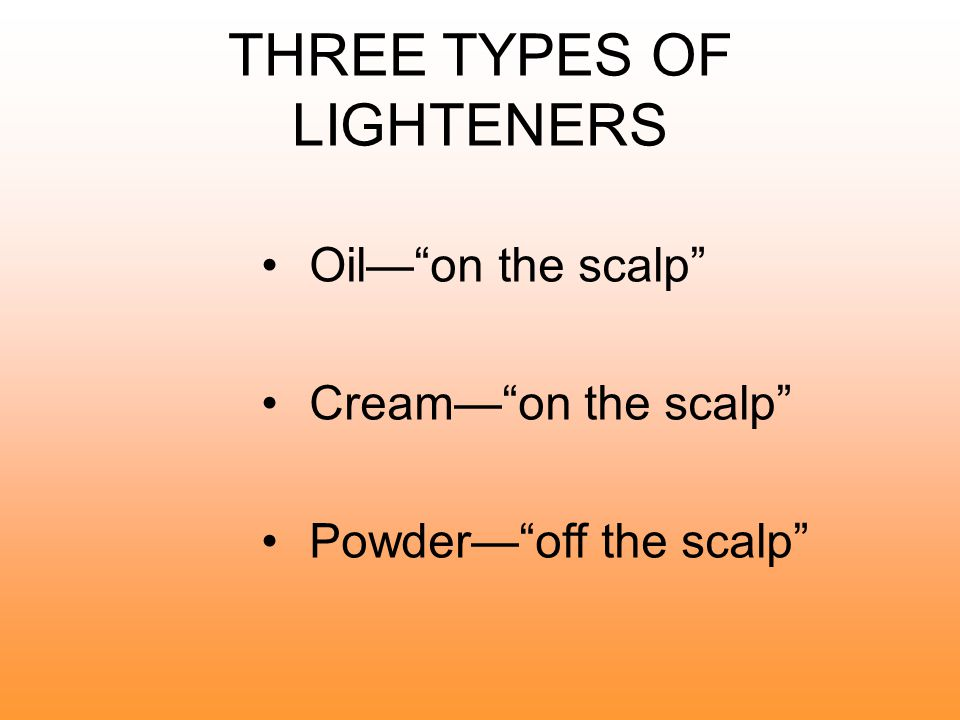 THREE TYPES OF LIGHTENERS