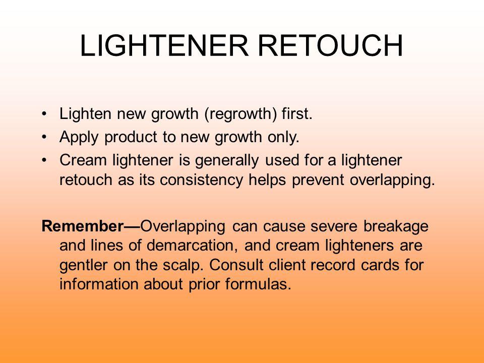 LIGHTENER RETOUCH Lighten new growth (regrowth) first.