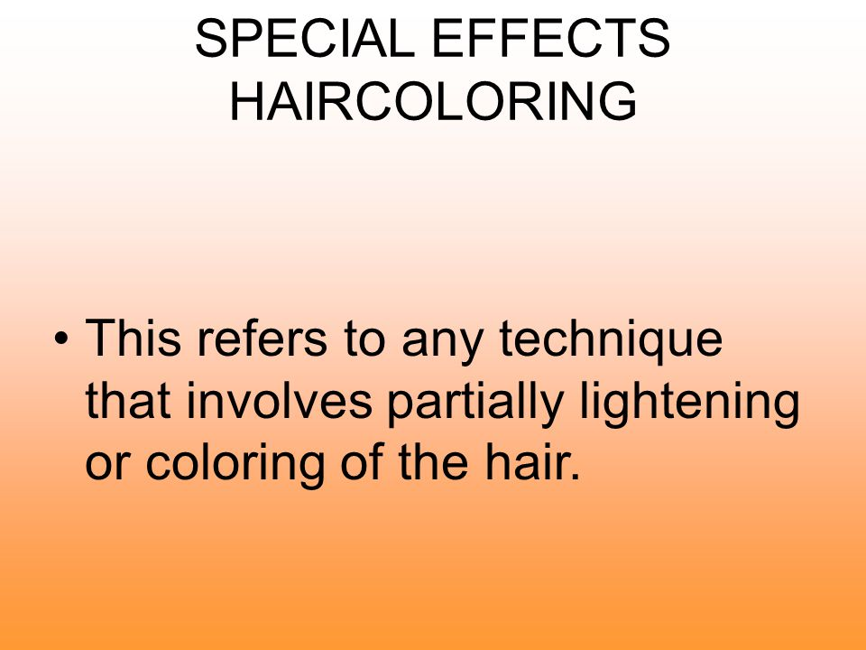 SPECIAL EFFECTS HAIRCOLORING