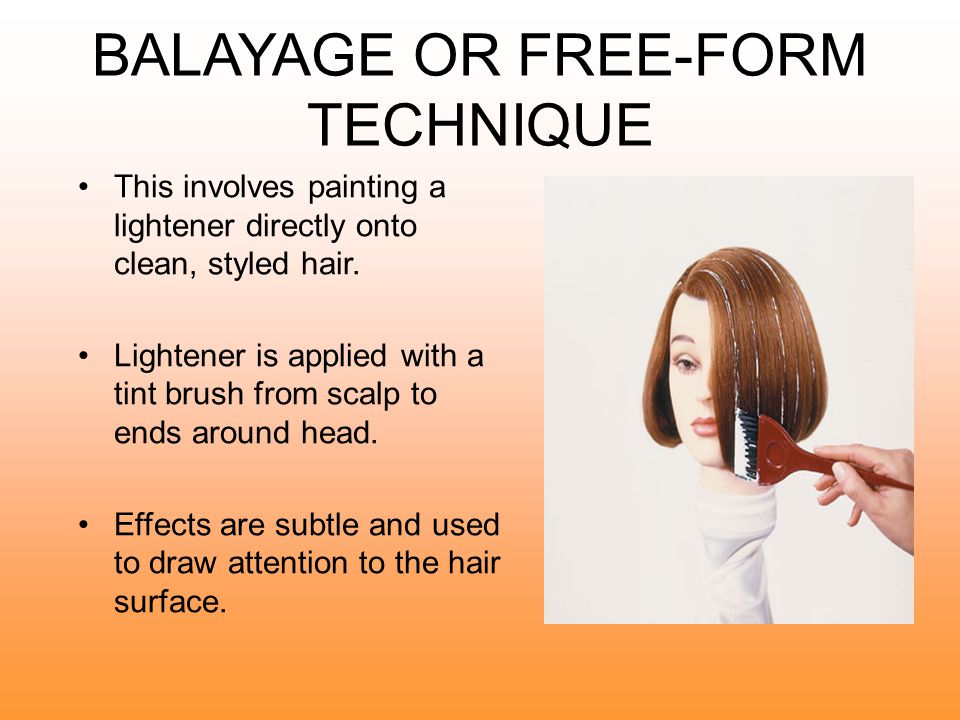 BALAYAGE OR FREE-FORM TECHNIQUE
