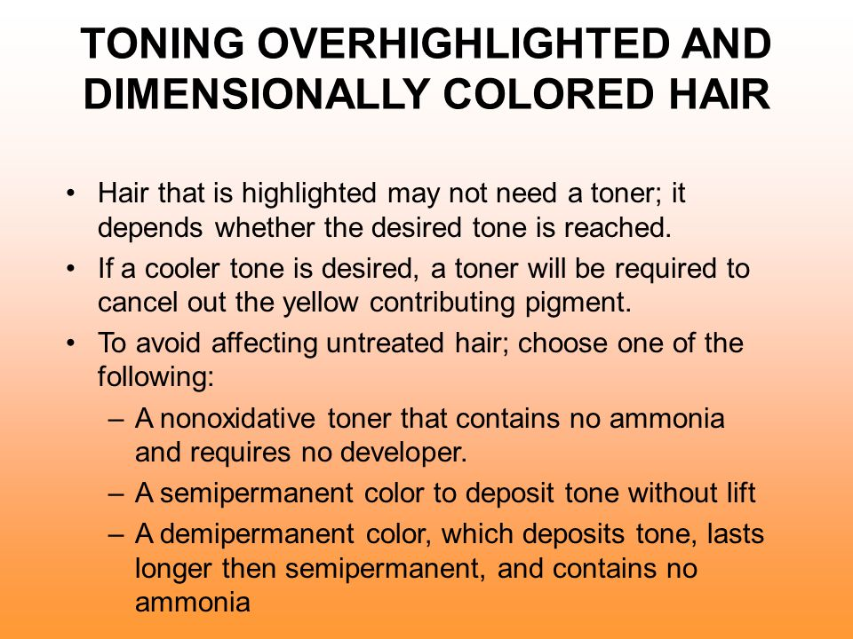 TONING OVERHIGHLIGHTED AND DIMENSIONALLY COLORED HAIR