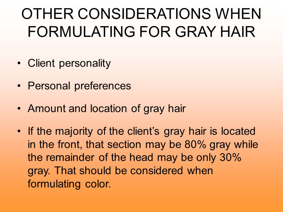 OTHER CONSIDERATIONS WHEN FORMULATING FOR GRAY HAIR
