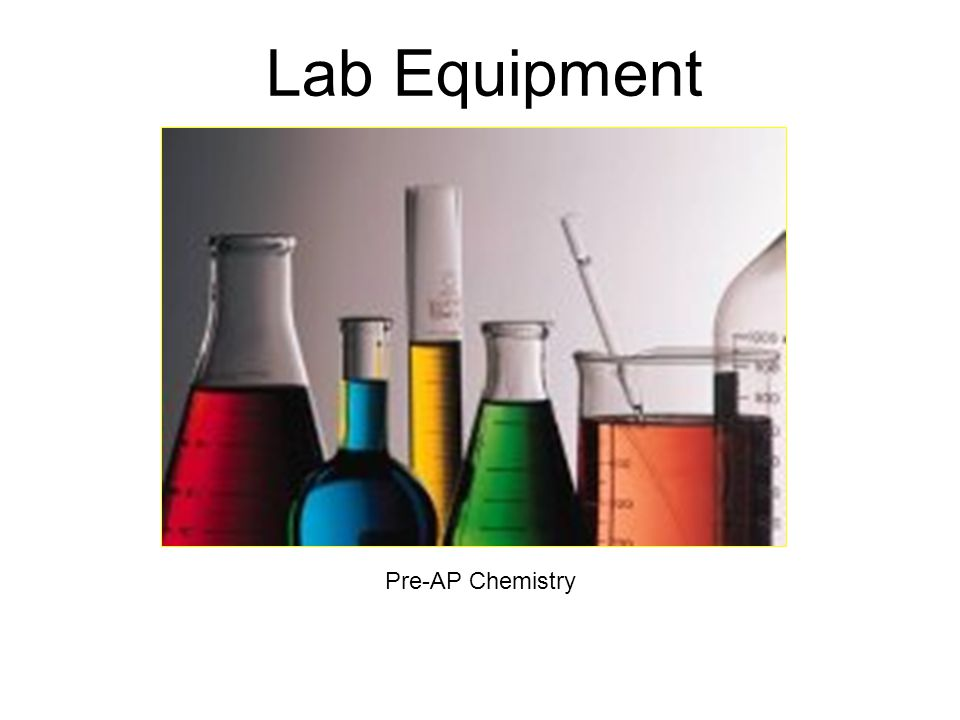 Lab Equipment Pre-AP Chemistry