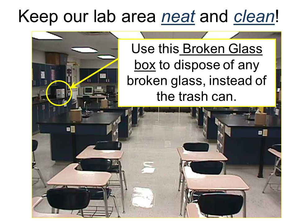 Keep our lab area neat and clean!