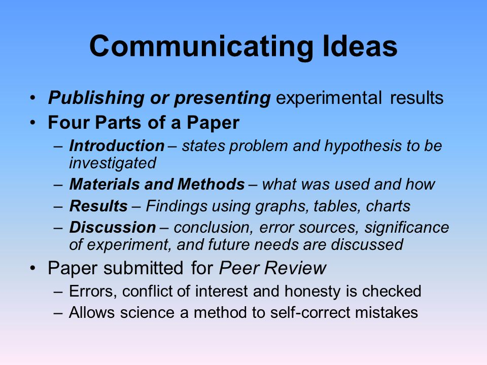 Communicating Ideas Publishing or presenting experimental results