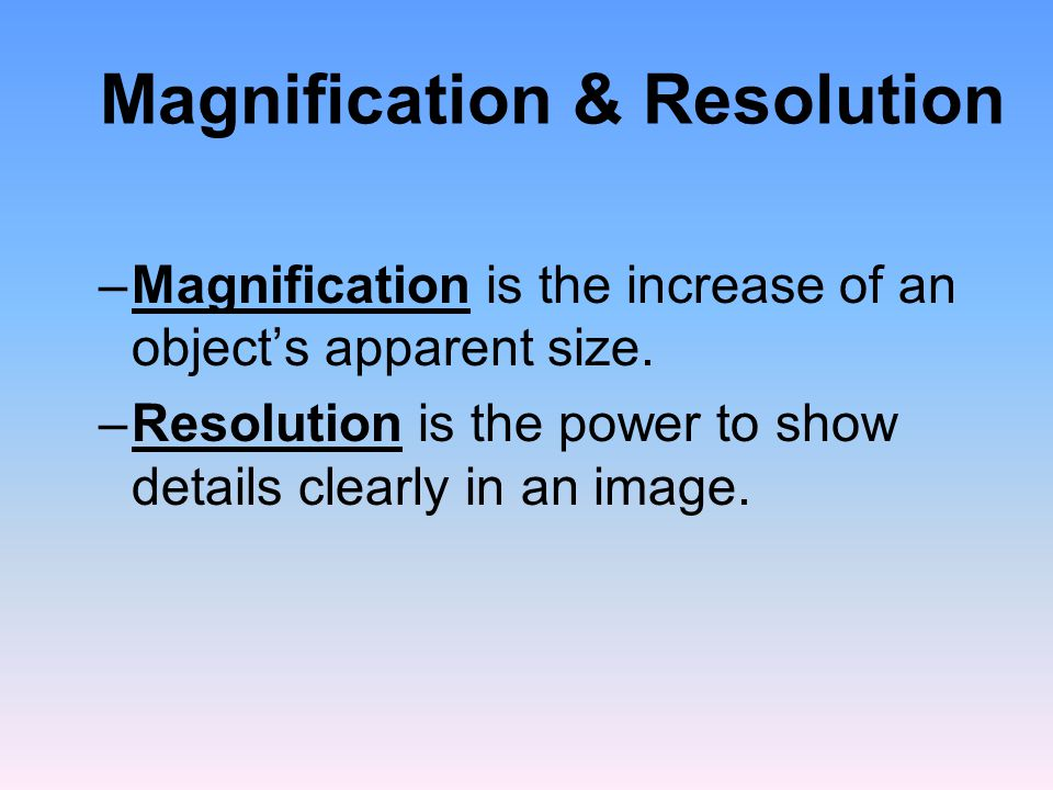 Magnification & Resolution
