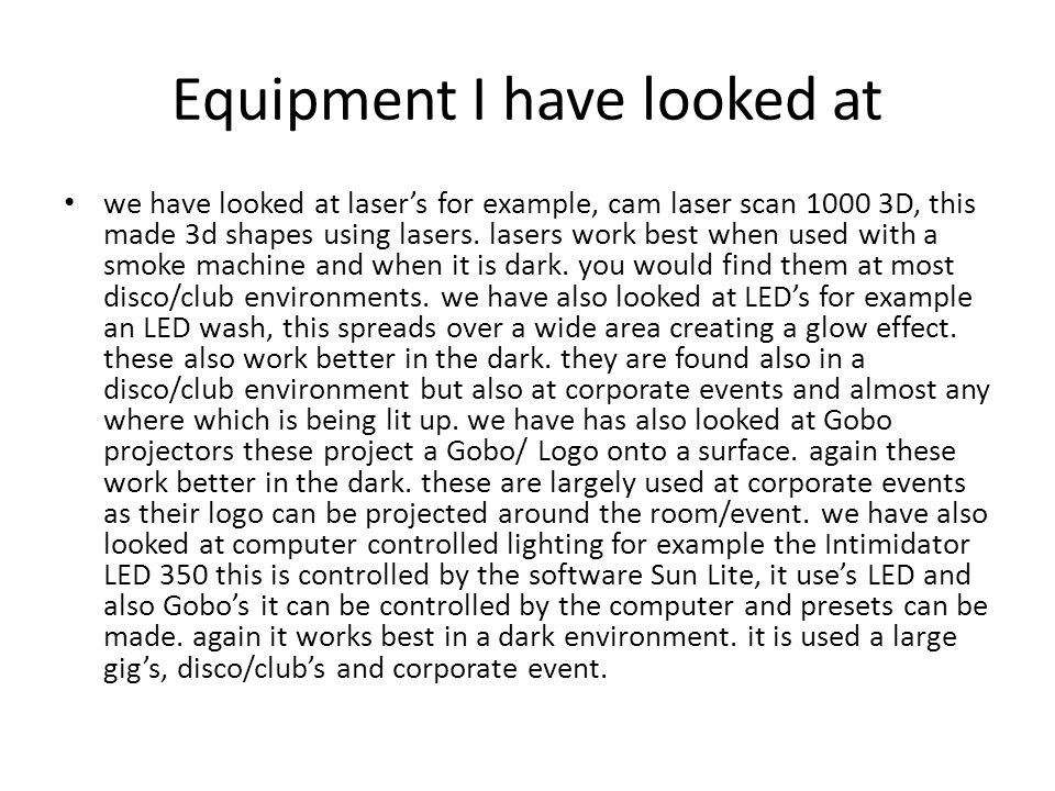 Equipment I have looked at