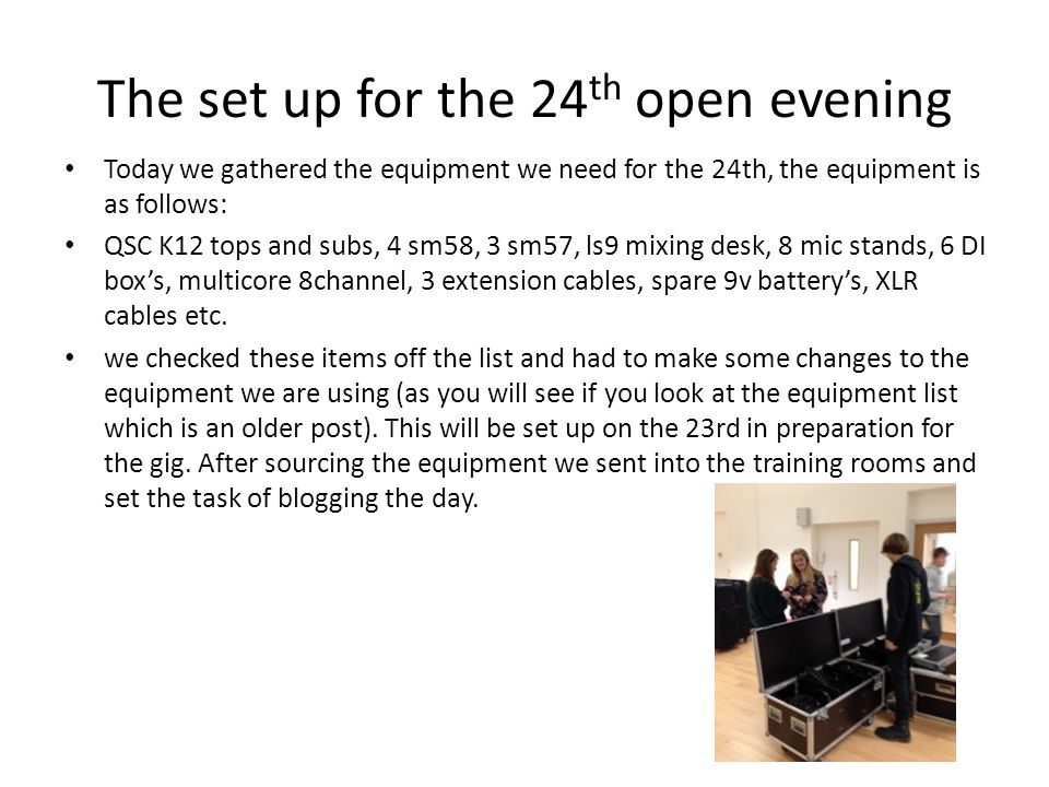 The set up for the 24th open evening