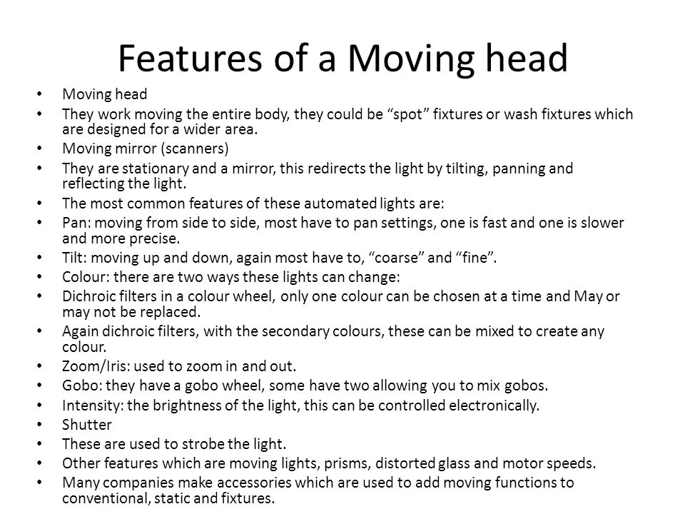Features of a Moving head