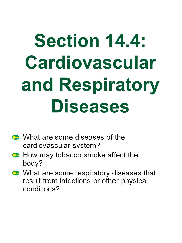Section 14.4: Cardiovascular and Respiratory Diseases