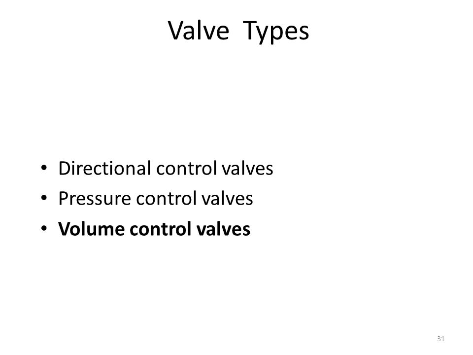 Valve Types Directional control valves Pressure control valves
