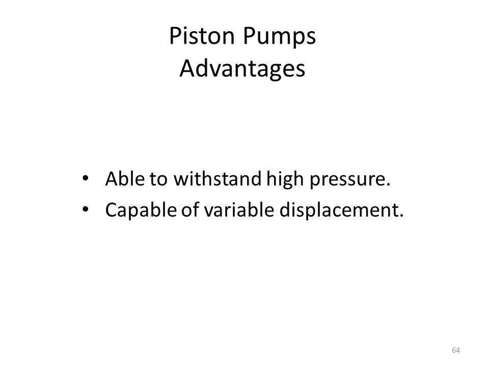 Piston Pumps Advantages
