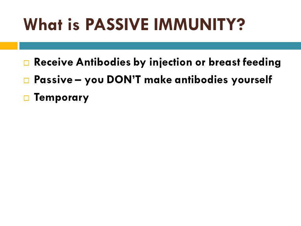 What is PASSIVE IMMUNITY