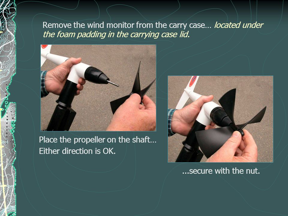 Remove the wind monitor from the carry case… located under the foam padding in the carrying case lid.