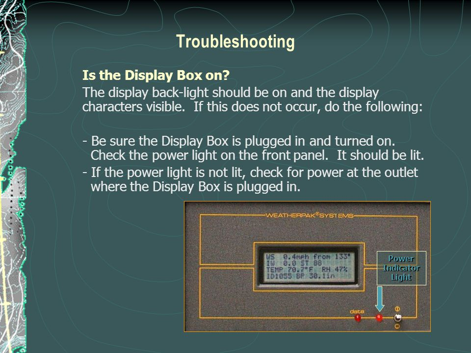 Troubleshooting Is the Display Box on