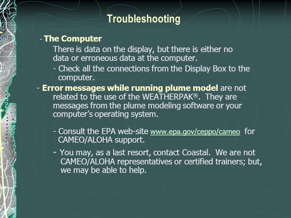 Troubleshooting - The Computer. There is data on the display, but there is either no data or erroneous data at the computer.