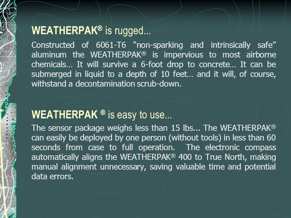 WEATHERPAK ® is easy to use...
