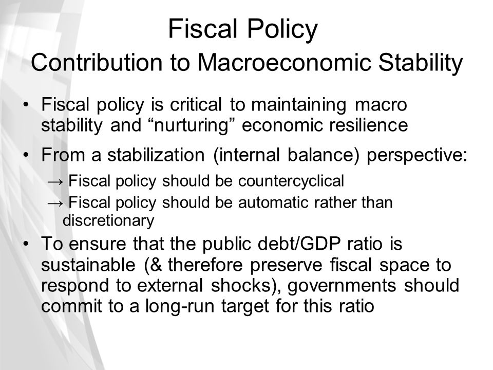 Fiscal Policy Contribution to Macroeconomic Stability