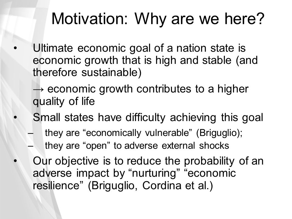 Motivation: Why are we here