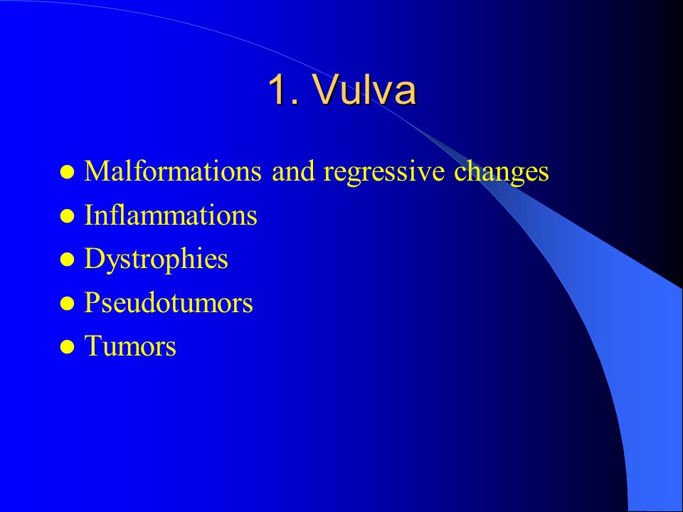 1. Vulva Malformations and regressive changes Inflammations