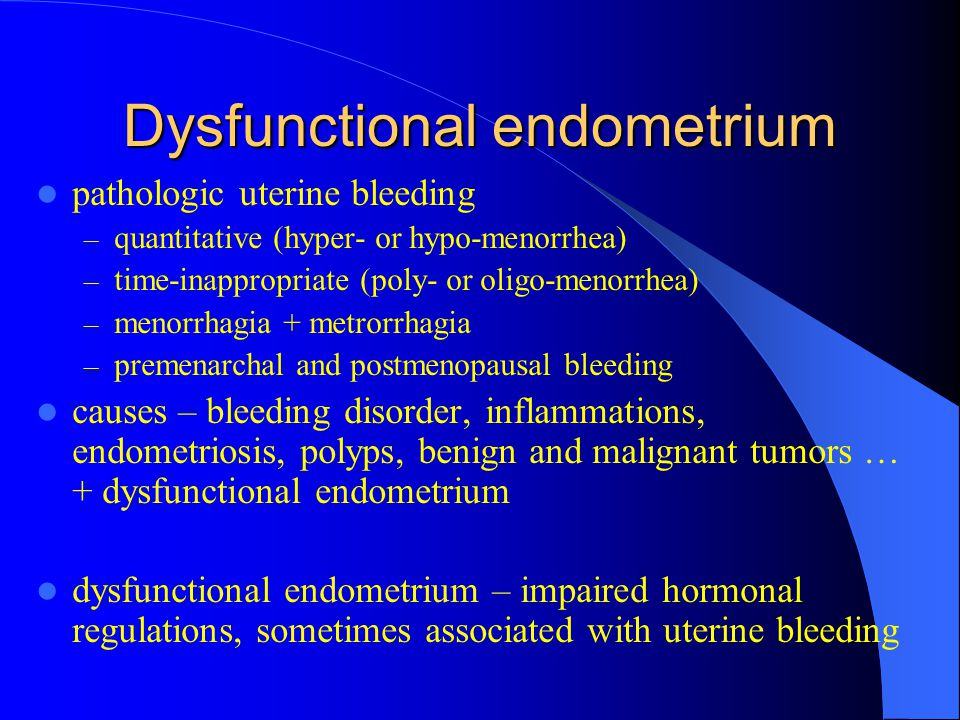 Dysfunctional endometrium