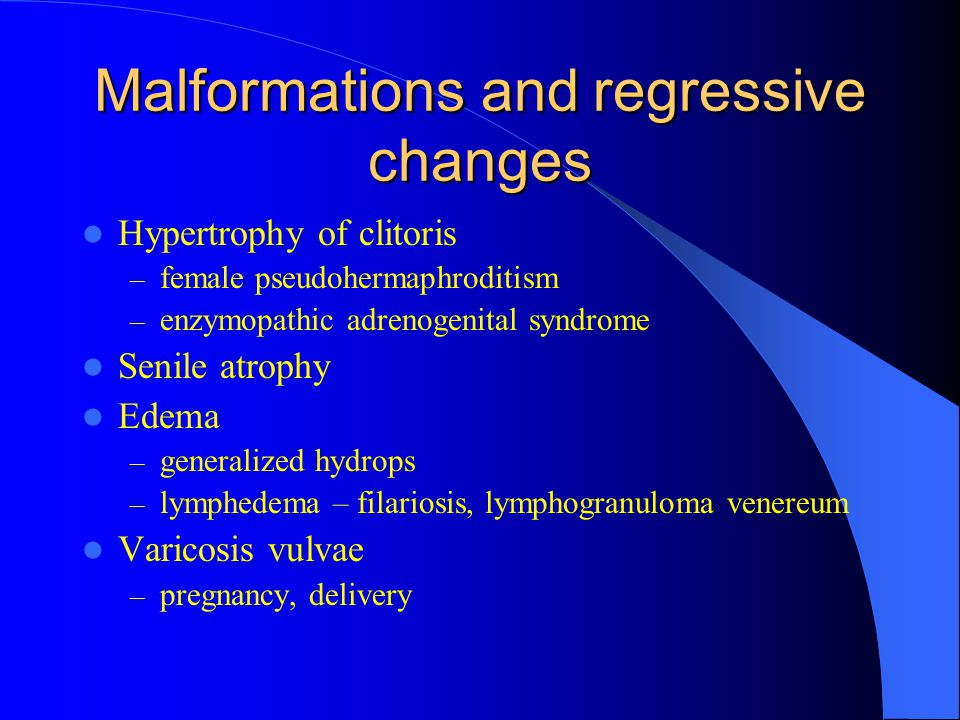 Malformations and regressive changes