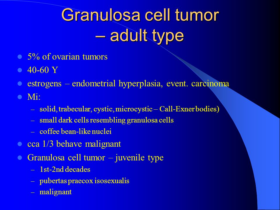 Granulosa cell tumor – adult type