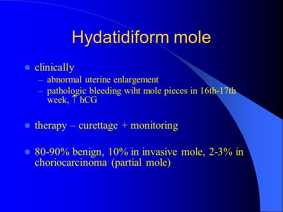 Hydatidiform mole clinically therapy – curettage + monitoring