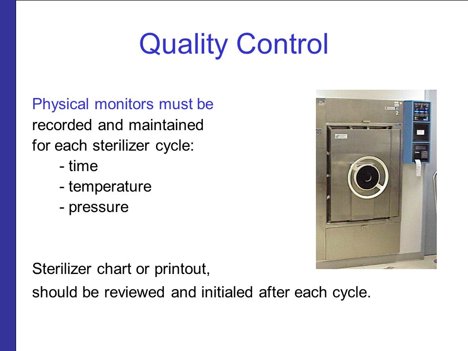 Quality Control Physical monitors must be recorded and maintained