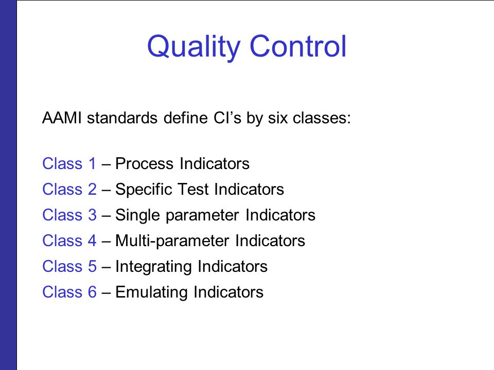 Quality Control AAMI standards define CI's by six classes: