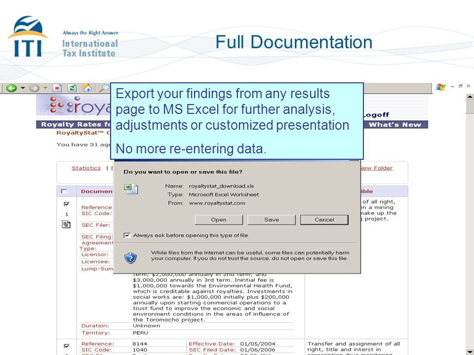Full Documentation Export your findings from any results page to MS Excel for further analysis, adjustments or customized presentation.