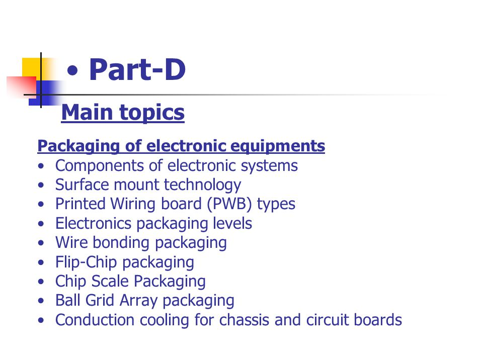 Part-D Main topics Packaging of electronic equipments