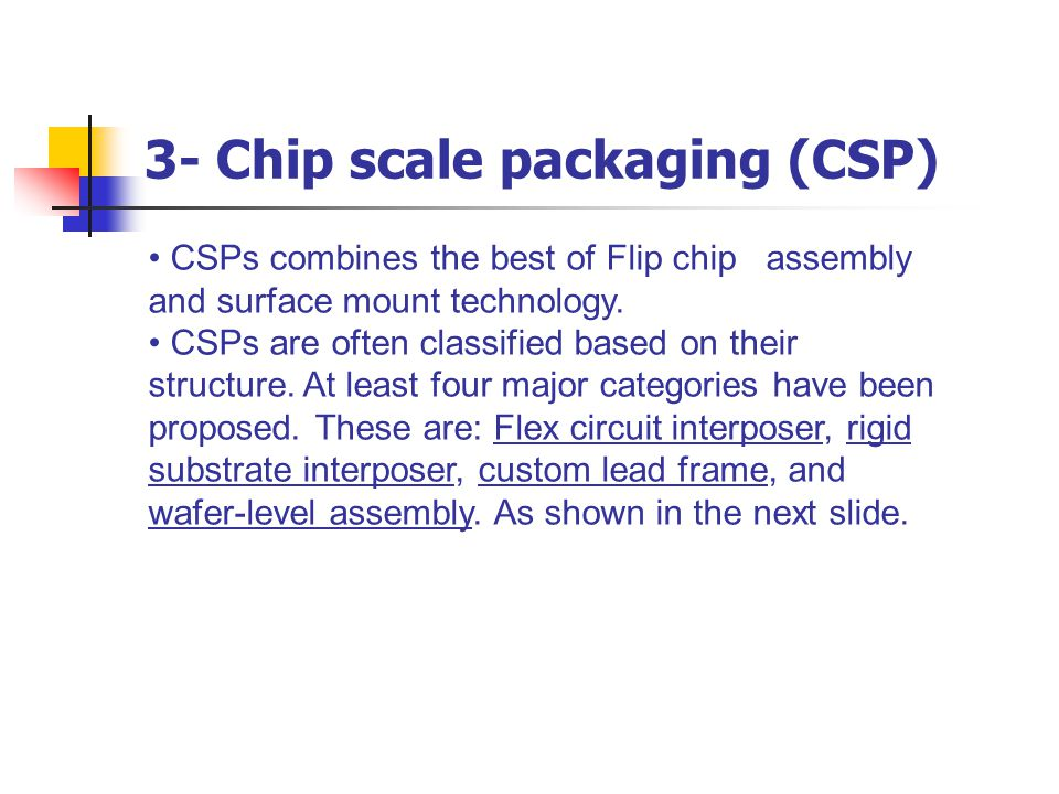 3- Chip scale packaging (CSP)