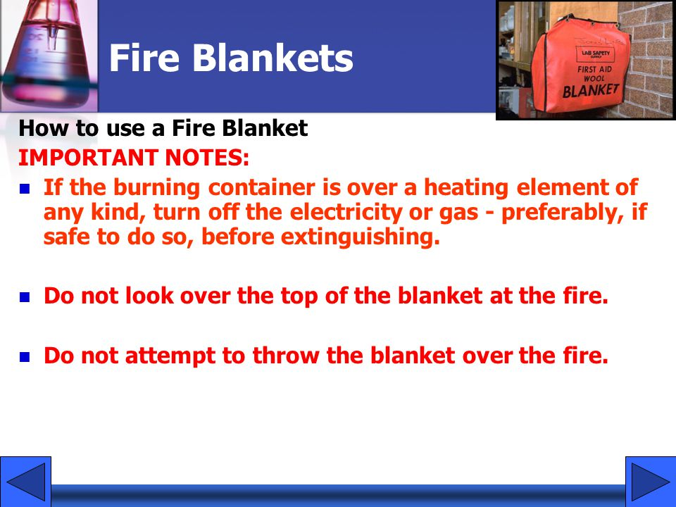 Fire Blankets How to use a Fire Blanket IMPORTANT NOTES: