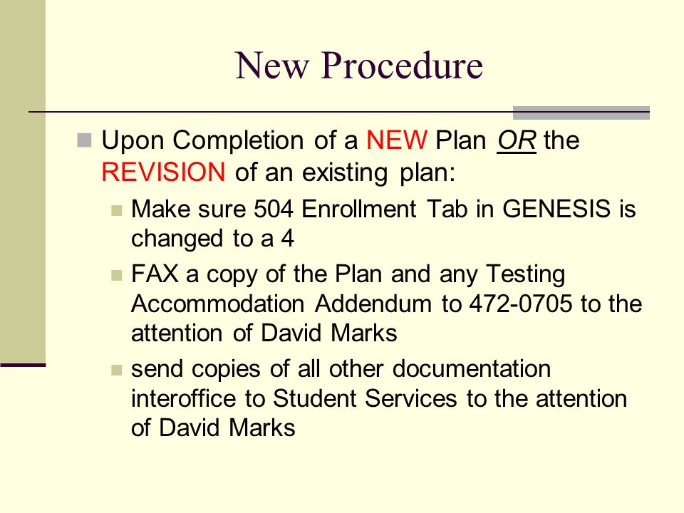 New Procedure Upon Completion of a NEW Plan OR the REVISION of an existing plan: Make sure 504 Enrollment Tab in GENESIS is changed to a 4.
