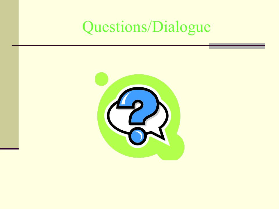 Questions/Dialogue