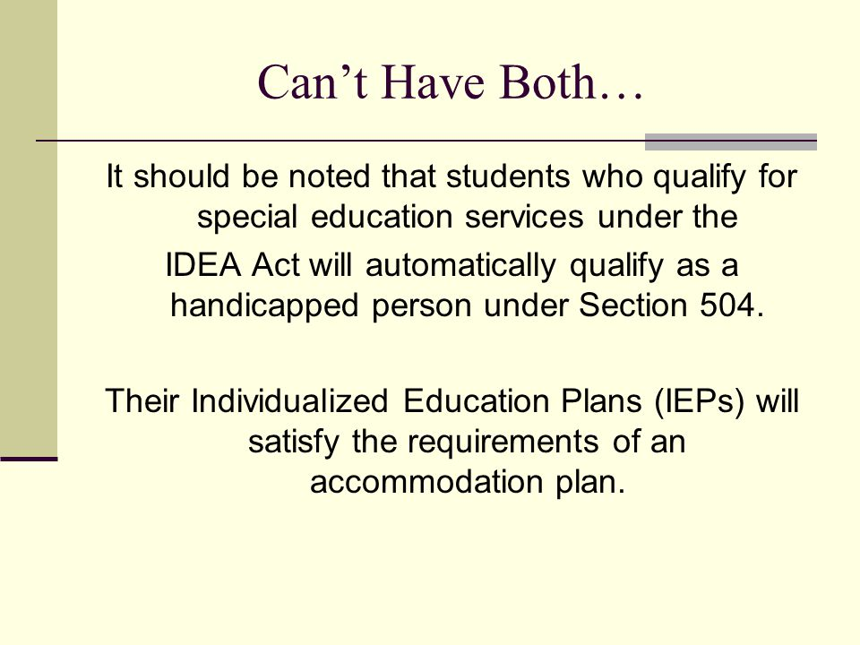 Can't Have Both… It should be noted that students who qualify for special education services under the.