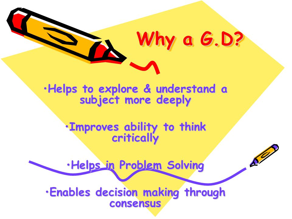 Why a G.D Helps to explore & understand a subject more deeply